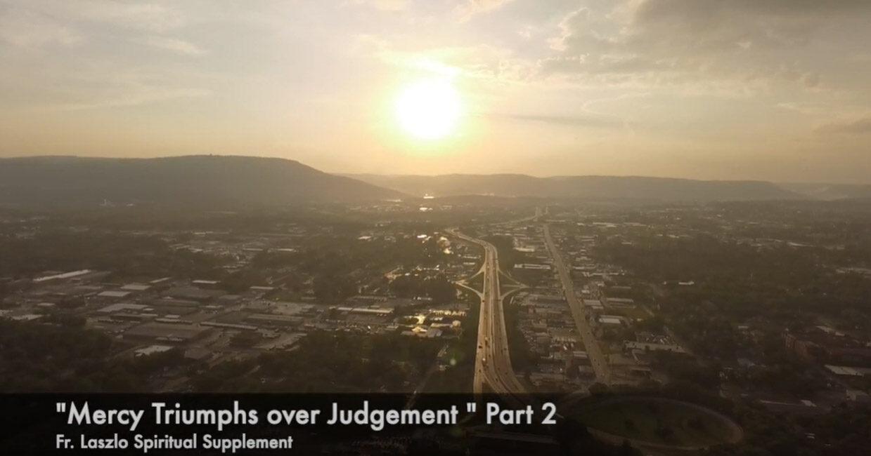 Spiritual Supplement – Mercy Triumphs over Judgement – Part 2